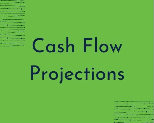 Cash Flow Projections